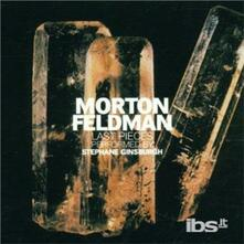 Last Pieces - CD Audio di Morton Feldman