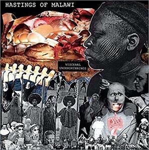 Visceral Underskinnings - Vinile LP di Hastings of Malawi