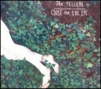 Close the Evil Eye - Vinile LP di Tellers