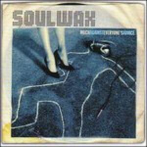 Much Against Everyone's Advice - Vinile LP di Soulwax