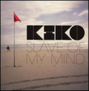 Slave of My Mind - Vinile LP di Kiko