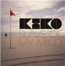 Slave of My Mind - CD Audio di Kiko