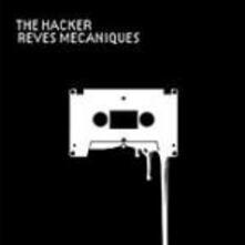 Reves Mechaniques - CD Audio di Hacker