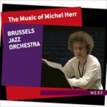 The Music of Michel Herr - CD Audio di Brussels Jazz Orchestra,Michel Herr