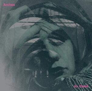 Arches - Vinile LP + CD Audio di An Pierlé