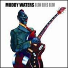 Blow Blues Blow (Digipack) - CD Audio di Muddy Waters