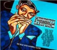 Mississippi Saxophone. The Great Blues Harmonica Players - CD Audio
