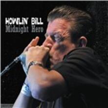 Midnight Hero - CD Audio di Howlin' Bill