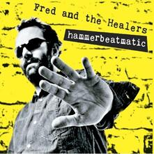 Hammerbeatmatic - CD Audio di Fred and the Healers