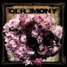 Ceremony - CD Audio di Ceremony