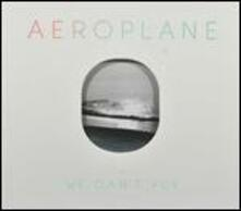We Can't Fly - Vinile LP di Aeroplane