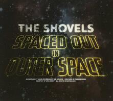 Spaced Out in Outer Space - CD Audio di Shovels