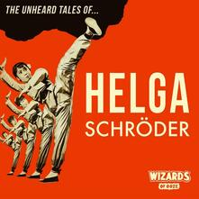 The Unheard Tales of Helga Schröder - Vinile LP di Wizards of Ooze
