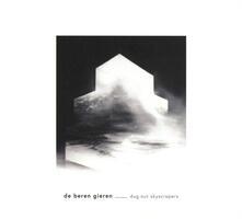Dug Out Skyscrapers - Vinile LP di De Beren Gieren