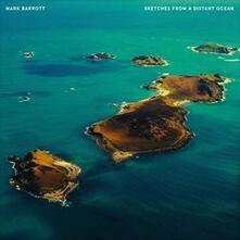 Sketches from a Distant Ocean - Vinile LP di Mark Barrott