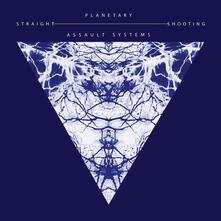 Straight Shooting - Vinile LP di Planetary Assault Systems