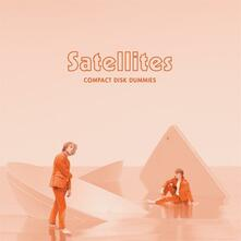 Satellites - Vinile LP di Compact Disk Dummies