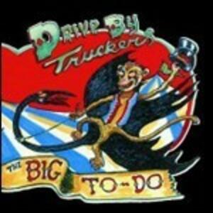 The Big to Do - Vinile LP di Drive by Truckers