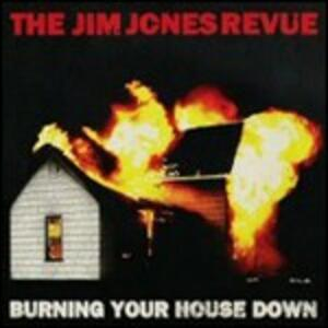 Burning Your House Down - Vinile LP di Jim Jones Revue