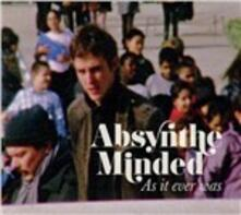 As it Ever Was - CD Audio di Absynthe Minded