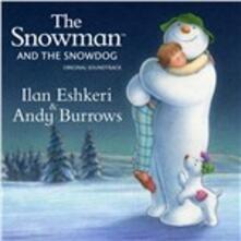 The Snowman & the Snowdog (Colonna Sonora) - CD Audio di Ilan Eshkeri,Andy Burrows