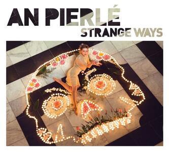 Strange Ways Ep - Vinile LP di An Pierlé