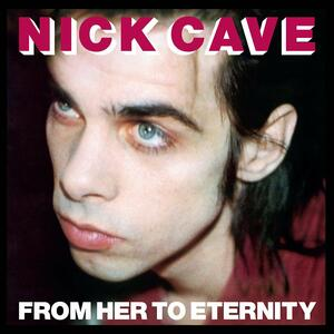 From Her to Eternity - Vinile LP di Nick Cave,Bad Seeds