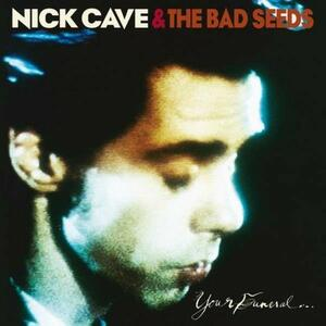 Your Funeral... My Trial - Vinile LP di Nick Cave,Bad Seeds