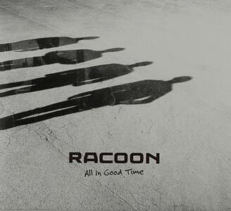 All in Good Time - Vinile LP di Racoon