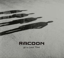 All in Good Time - CD Audio di Racoon