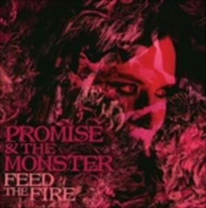 Feed the Fire - Vinile LP di Promise and the Monster