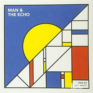 Vile As You Want - Vinile 7'' di Man & The Echo