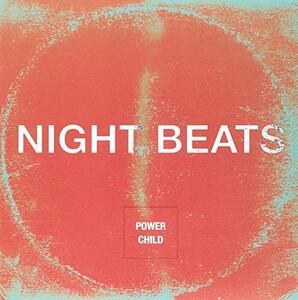 Power Child - Vinile 7'' di Night Beats