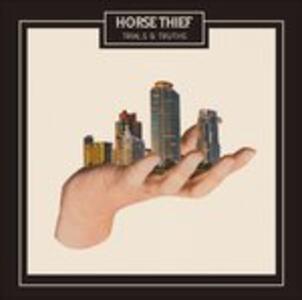 Trials & Truths - Vinile LP di Horse Thief