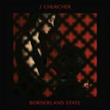 Borderland State - Vinile LP di J Churcher