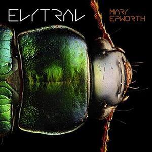 Elytral - Vinile LP di Mary Epworth