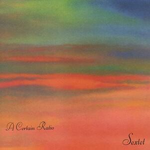 Sextet - Vinile LP di A Certain Ratio