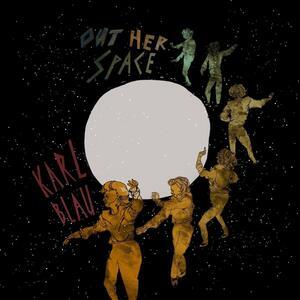Out Her Space - Vinile LP di Karl Blau
