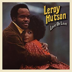 Love Oh Love - Vinile LP di Leroy Hutson