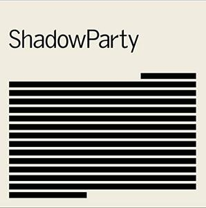 Shadowparty - Vinile LP di Shadowparty