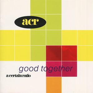 Good Together - Vinile LP di A Certain Ratio