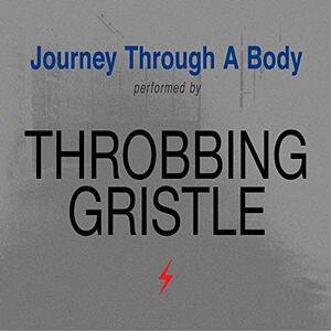 Journey Through a Body - Vinile LP di Throbbing Gristle