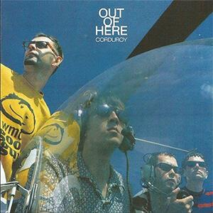 Out of Here - Vinile LP di Corduroy