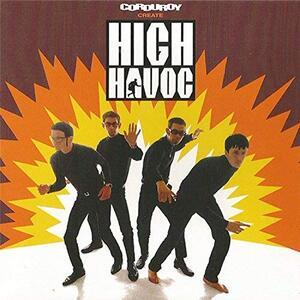 High Havoc - Vinile LP di Corduroy