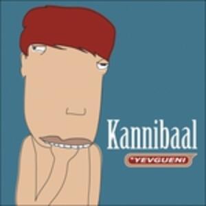Kannibaal - Vinile LP di Yevgueni