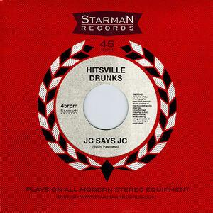 Hitsville Drunks - 7-Jc Says jc - Vinile 7''