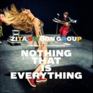 Nothing That Is Everything - Vinile LP di Zita Swoon