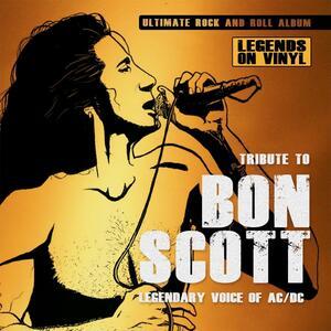 Tribute to Bon Scott. Legendary Voice of AC/DC - Vinile LP