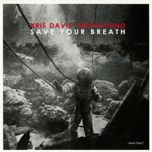Save Your Breath - CD Audio di Kris Davis