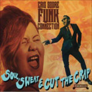 Soul, Sweat & Cut the Crap - Vinile LP di Cais Do Sodré Funk Connection
